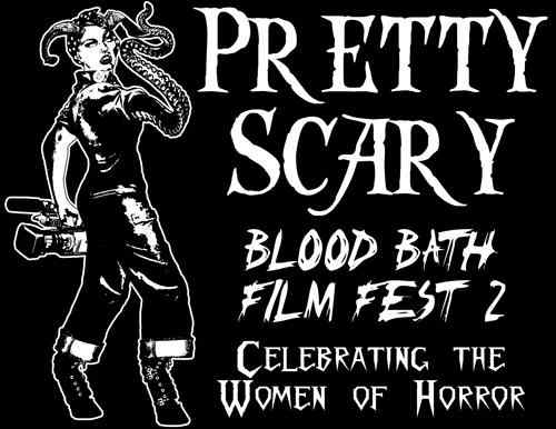 Horror Society: Pretty Scary Blood Bath Film Festival   www.horrorsociety.com