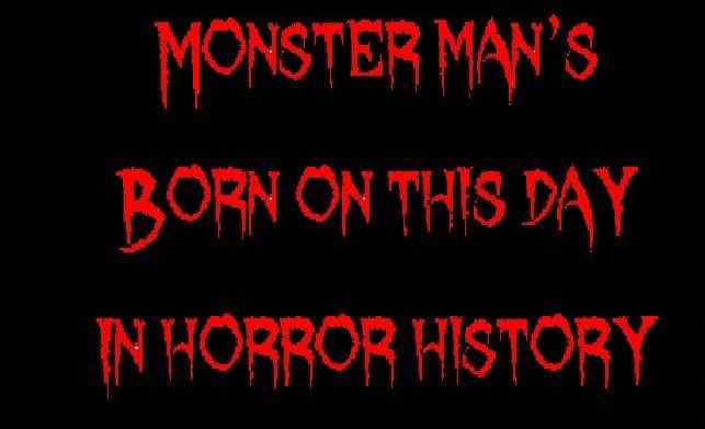 Horror Society: Born on this day in Horror history   www.horrorsociety.com