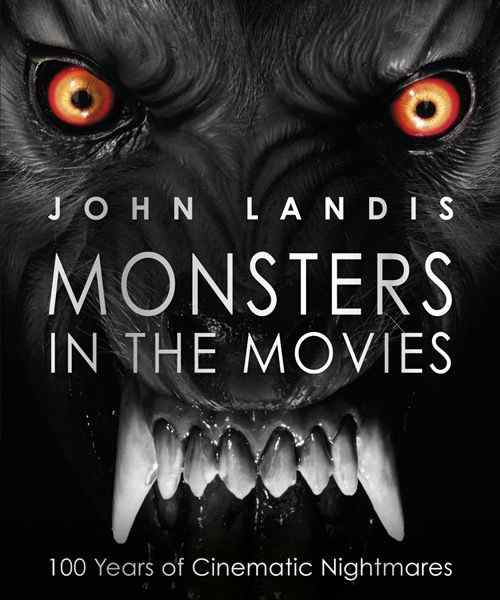 Horror Society: Monsters in the Movies: 100 Years of Cinematic Nightmares (2011) Book Review   www.horrorsociety.com