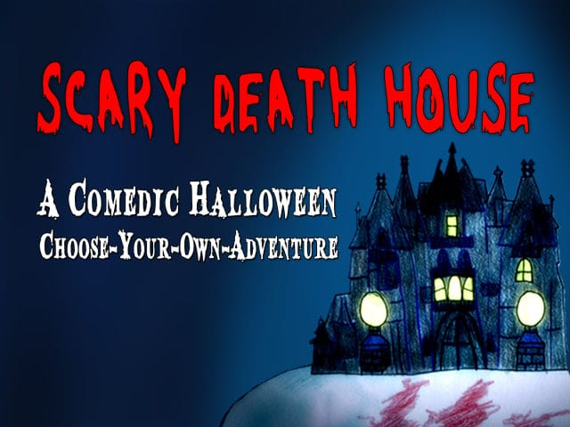 Scary death house a halloween choose your own adventure for Choose your own home